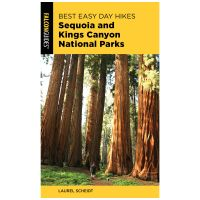 Best Easy Day Hikes: Sequoia And Kings Canyon National Parks - 3rd Edition