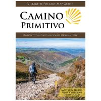 Camino Primitivo: Oviedo To Santiago On Spain's Original Way - 2019 Edition