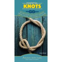 Adventure Skills Guide: Essential Knots:Secure Your Gear When Camping, Hiking, Fishing, And Playing Outdoors