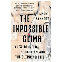 Impossible Climb: A Personal History Of Alex Honnold's Free Solo Of El Capitan And A Climbing Life