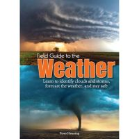 Field Guide To Weather: Learn To Forecast The Weather And Identify Clouds
