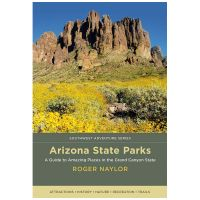 Arizona State Parks: A Guide To Amazing Places In The Grand Canyon State
