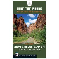 Hike The Parks: Zion And Bryce Canyon National Parks: Best Day Hikes, Walks, And Sights
