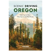 Scenic Driving Oregon: Exploring The State's Most Spectacular Byways And Back Roads