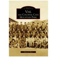 Images Of America: Vail And Colossal Cave Mountain Park