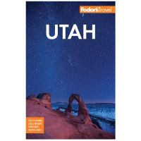 Fodor's: Utah: With Zion, Bryce Canyon, Arches, Capitol Reef