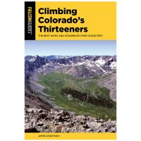 Climbing Colorado's Thirteeners: The Best Hikes And Scrambles Over 13,000 Feet