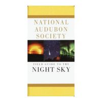 Field Guide to the Night Sky by the National Audubon Society
