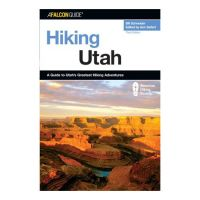 Hiking Utah: a Guide to Utah's Greatest Hiking Adventures